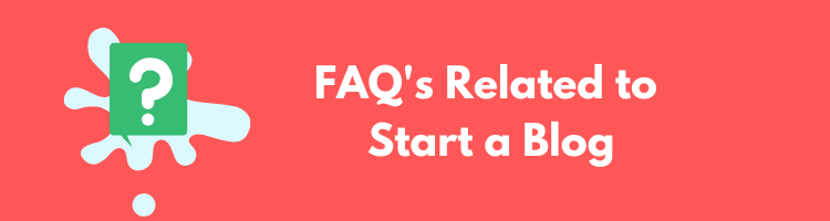 FAQ - How to-start-a-blog